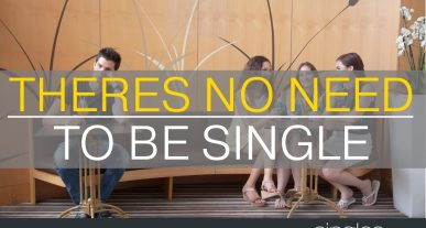 Theres no need to be single
